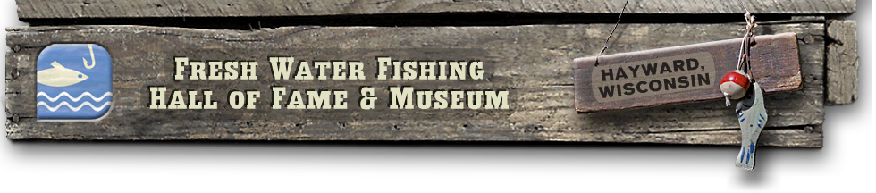 Freshwater Fishing Hall of Fame Shingle